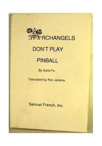 Archangels Don't Play Pinball By Dario Fo