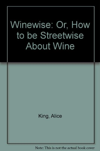 Winewise By Alice King