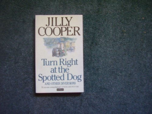 Turn Right at the Spotted Dog By Jilly Cooper
