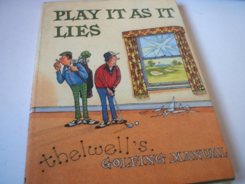 Play it as it Lies By Thelwell