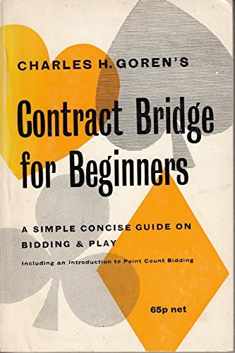 Contract Bridge for Beginners By Charles H. Goren