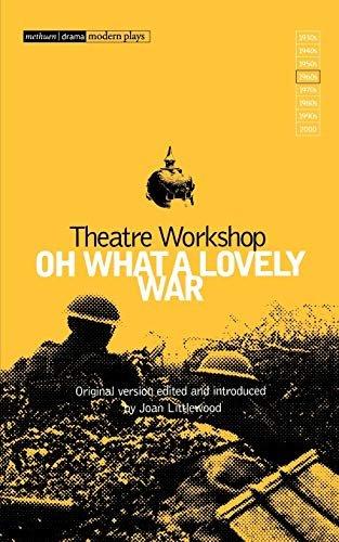 Oh What a Lovely War by Theatre Workshop