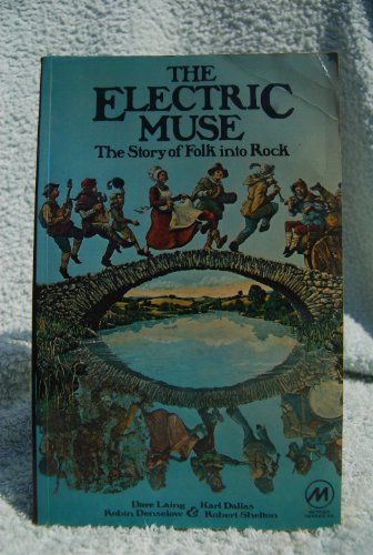 The Electric Muse: The Story of Folk into Rock