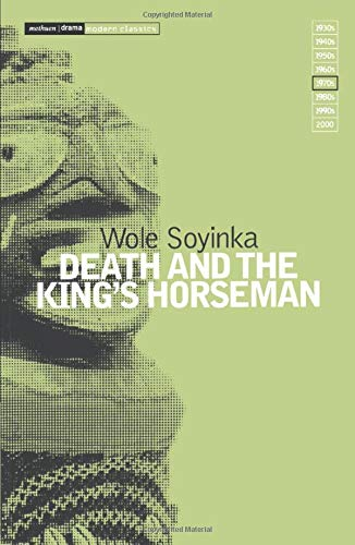 Death and the King's Horseman By Wole Soyinda