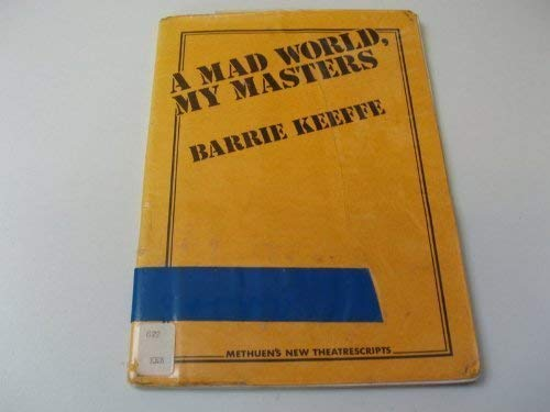 Mad World, My Masters By Barrie Keeffe