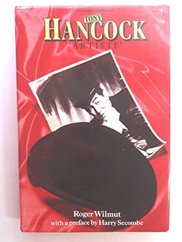 "Tony Hancock - ""Artiste"" By Roger Wilmut"