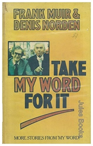 Take My Word for it By Denis Norden