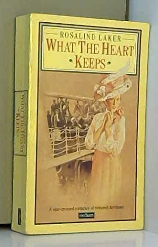 What the Heart Keeps By Rosalind Laker