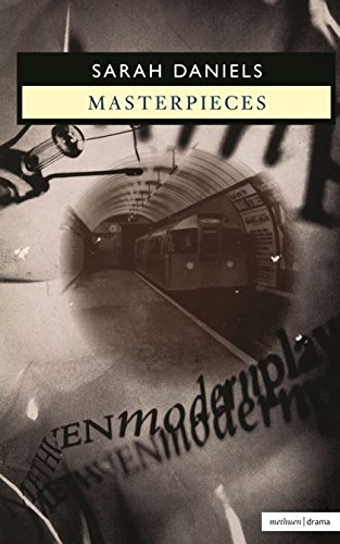 Masterpieces (Modern Plays) By Sarah Daniels