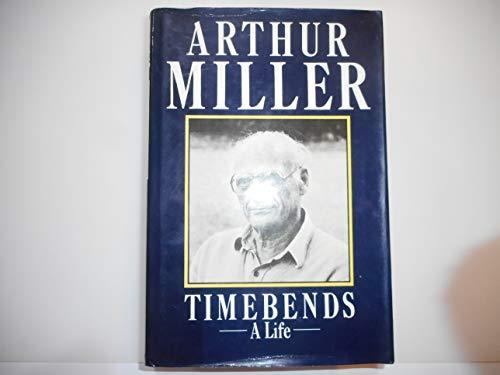 Timebends By Arthur Miller