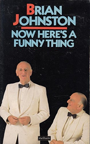 Now Here's a Funny Thing By Brian Johnston