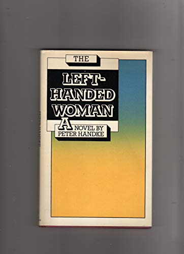 Left-handed Woman By Peter Handke