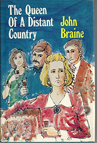 The Queen of a Distant Country By John Braine