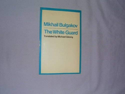 The White Guard (Modern Plays) By Mikhail Afanasevich Bulgakov