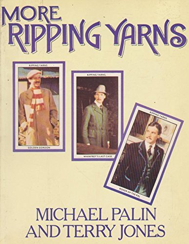 More Ripping Yarns By Michael Palin