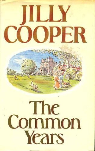 The Common Years By Jilly Cooper