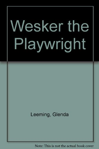 Wesker the Playwright By Glenda Leeming