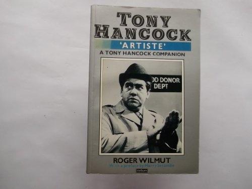 """Tony Hancock - """"Artiste"""": a Tony Hancock Companion: The Complete Tony Hancock Companion By Roger Wilmut"""