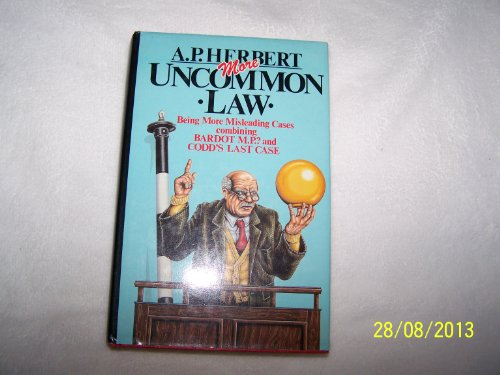 More Uncommon Law By A. P. Herbert