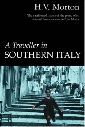 A Traveller in Southern Italy By H. V. Morton