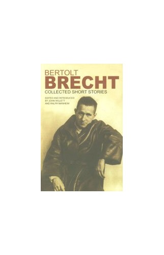 Collected Short Stories By Bertolt Brecht