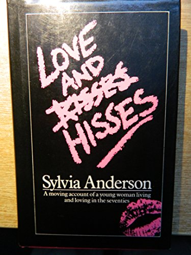 Love and Hisses By Sylvia Anderson