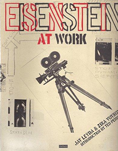 Eisenstein at Work By Jay Leyda