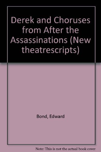 Derek and Choruses from After the Assassinations By Edward Bond
