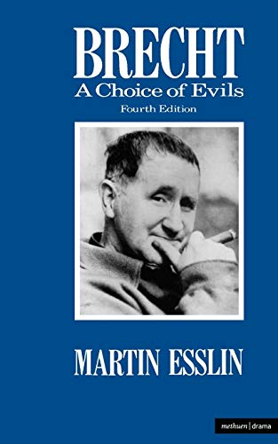 Brecht: A Choice of Evils (Plays and Playwrights) By Martin Esslin