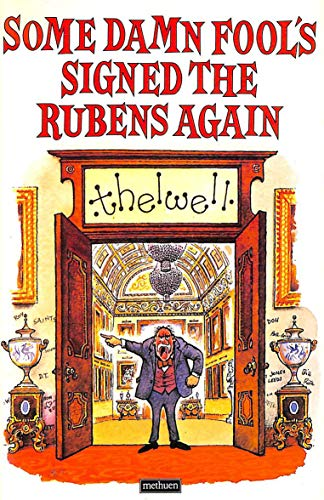 Some Damn Fool's Signed the Rubens Again By Thelwell