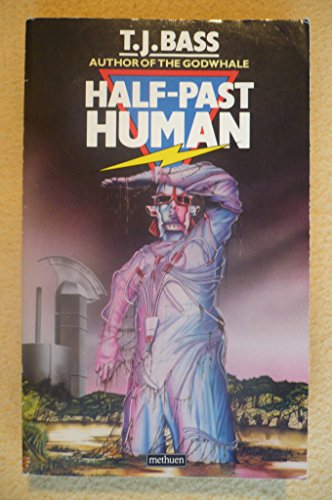Half Past Human By T. J. Bass