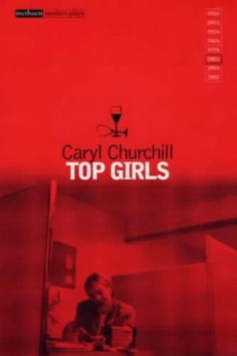 """Top Girls"" By Caryl Churchill"