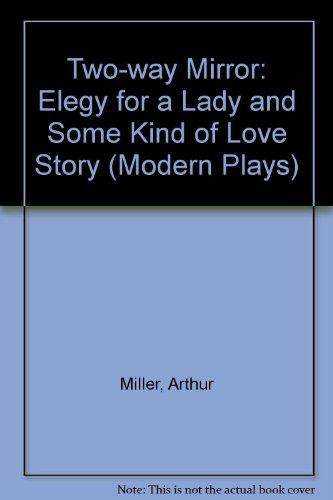 Two-way Mirror By Arthur Miller
