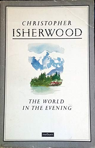 World in the Evening By Christopher Isherwood