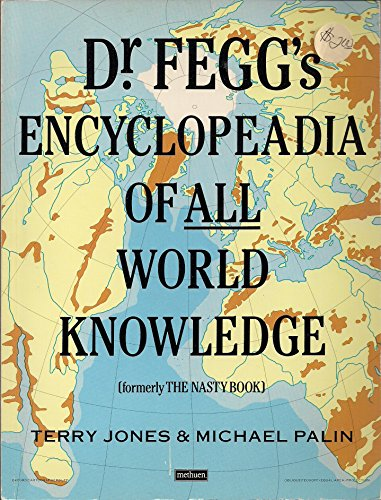 Dr. Fegg's Encyclopaedia of All World Knowledge By Terry Jones