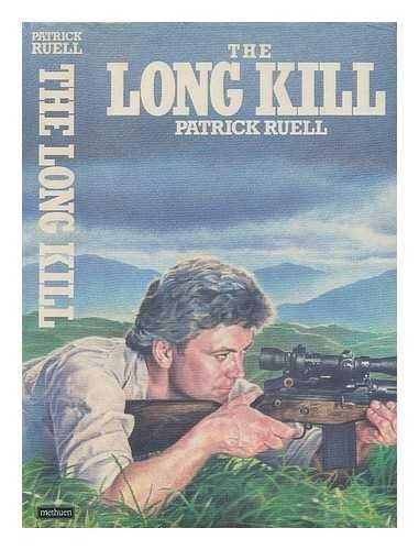 Long Kill By Patrick Ruell