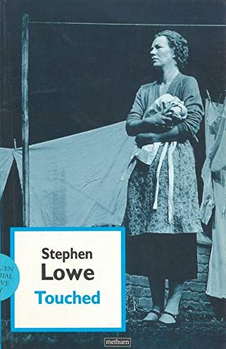 Touched By Stephen Lowe
