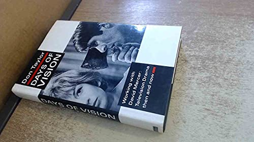 Days of Vision: David Mercer and Television Drama in the Sixties By Don W. Taylor