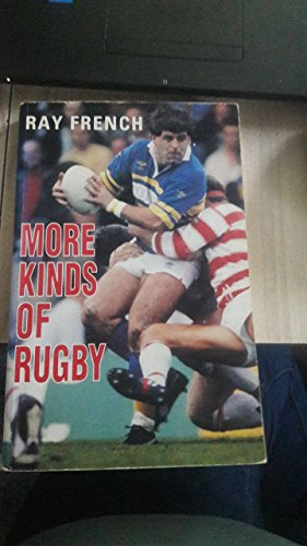 More Kinds of Rugby By Ray French