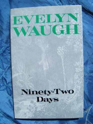 Ninety-two Days By Evelyn Waugh