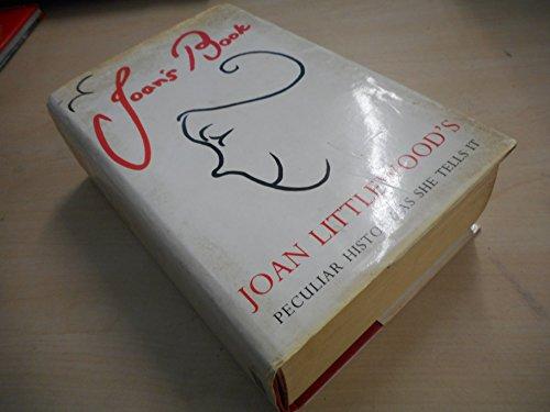 Joan's Book: Joan Littlewood's Peculiar History as She Tells it By Joan Littlewood