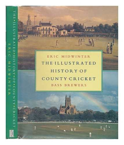 Illustrated History County Cricke By Eric Midwinter