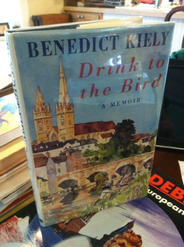 Drink to the Bird: An Omagh Boyhood Recalled By Benedict Kiely