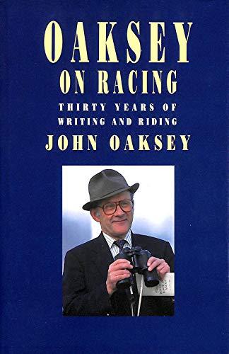 Oaksey on Racing By John Oaksey