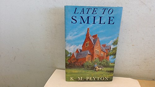 Late to Smile By K. M. Peyton