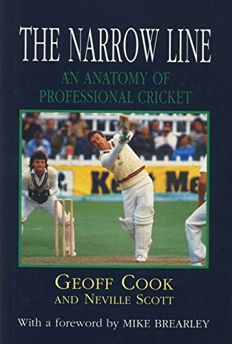 Narrow Line, The: Anatomy of Professional Cricket By Neville Scott