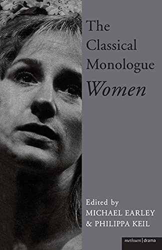 The Classical Monologue: Women: For Women (Monologue and Scene Books) By Edited by Michael Earley