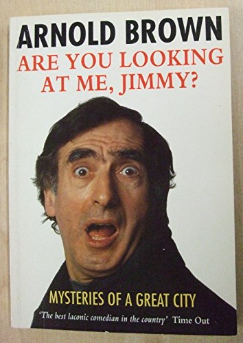 Are You Looking at Me, Jimmy? By Arnold Brown
