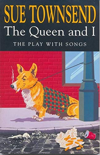 The Queen and I: the Play with Songs (Royal Court Writers Series)