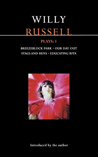 Plays:Breezeblock Park,Our Day Out,Stags and Hens,Educating Rita Vol 1 (Methuen Contemporary Dramatists) By Willy Russell